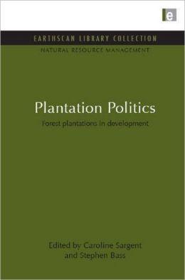 Plantation Politics: Forest plantations in development