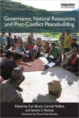 Governance, Natural Resources and Post-Conflict Peacebuilding