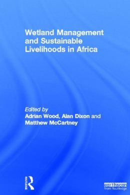 Wetland Management and Sustainable Livelihoods in Africa