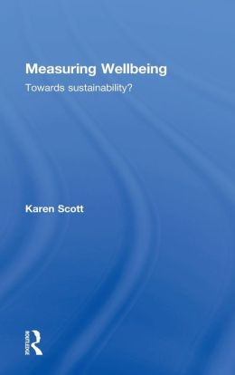 Measuring Wellbeing: Towards Sustainability?