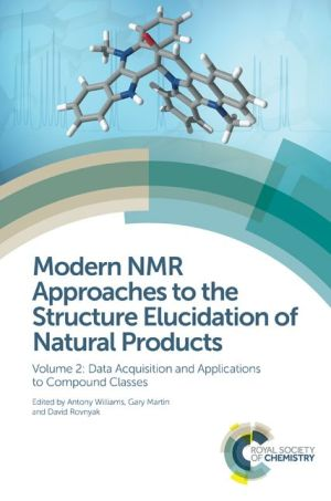 Modern NMR Approaches to the Structure Elucidation of Natural Products: Volume 2: Data Acquisition and Applications to Compound Classes