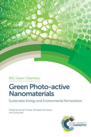 Green Photo-active Nanomaterials: Sustainable Energy and Environmental Remediation