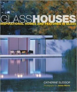 Glass Houses: Inspirational Homes & Features in Glass