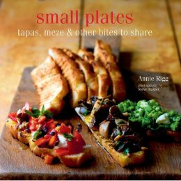 Small Plates: Tapas, Meze etc & Other Plates to Share