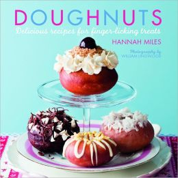 Doughnuts: Delicious Recipes for Finger-Licking Treats