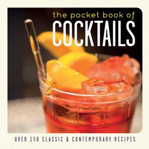The Pocket Book of Cocktails: Over 200 Classic and Contemporary Recipes