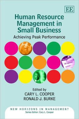 Human Resource Management in Small Business: Achieving Peak Performance