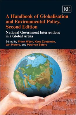 A Handbook of Globalisation and Environmental Policy: National Government Interventions in a Global Arena