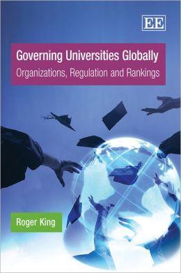Governing Universities Globally: Organizations, Regulation and Rankings