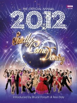 The Official Annual 2012: Strictly Come Dancing