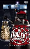 Book Cover Image. Title: Doctor Who:  The Dalek Handbook, Author: Steve Tribe