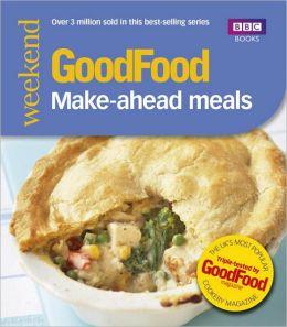 GoodFood: Make-Ahead Meals