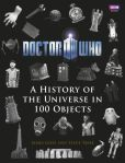 Book Cover Image. Title: Doctor Who:  A History Of The Universe In 100 Objects, Author: Steve Tribe