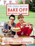 Book Cover Image. Title: The Great British Bake Off Big Book of Baking, Author: Linda Collister