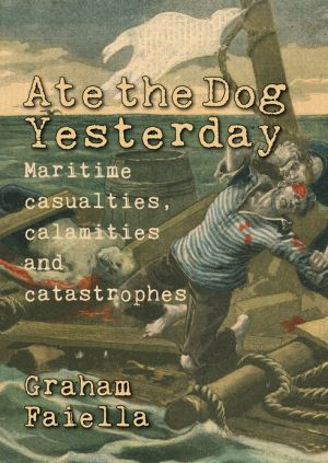 Ate the Dog Yesterday: Maritime Casualties, Calamaties and Catastrophes