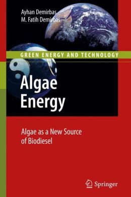 Algae Energy: Algae as a New Source of Biodiesel