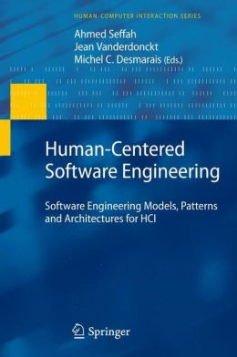 Human-Centered Software Engineering: Software Engineering Models, Patterns and Architectures for HCI