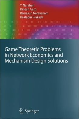 Game Theoretic Problems in Network Economics and Mechanism Design Solutions