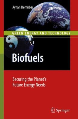Biofuels: Securing the Planet's Future Energy Needs
