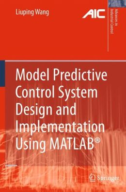 Model Predictive Control System Design and Implementation Using MATLAB
