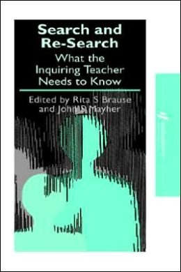 Search and re-search: What the inquiring teacher needs to know