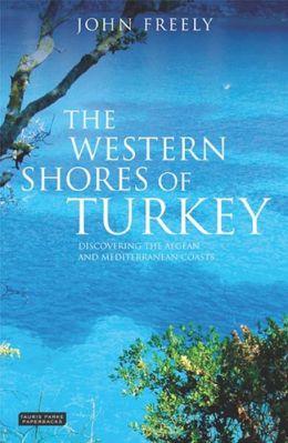 Western Shores of Turkey: Discovering the Aegean and Mediterranean Coasts
