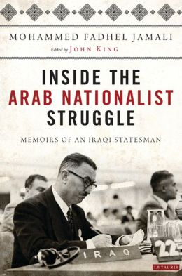 Inside the Arab Nationalist Struggle: Memoirs of an Iraqi Statesman