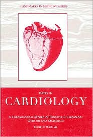 Dates in Cardiology: A Chronological Record of Progress in Cardiology over the Last Millennium