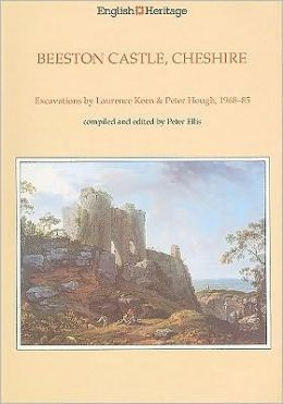 Beeston Castle, Cheshire: A Report on the Excavations, 1968-85