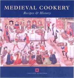Medieval Cookery: Recipes and History