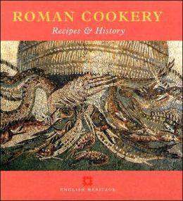 Roman Cookery: Recipes and History