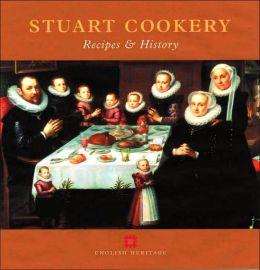 Stuart Cookery: Recipes and History