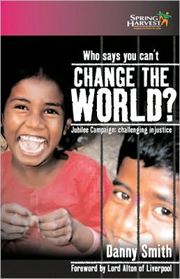 Who Says You Can't Change the World: Jubilee Campaign Challenging Injustice