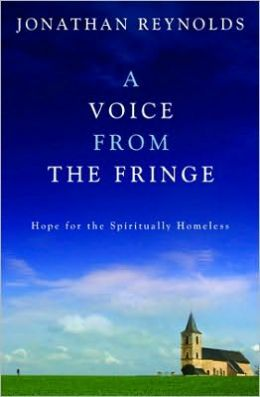 Voice From the Fringe, a: Hope for the Spiritually Homeless