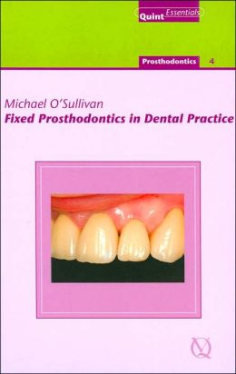Fixed Prosthodontics in Dental Practice: Prosthodontics 4