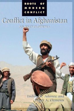 Conflict in Afghanistan: An Encyclopedia