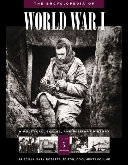 The Encyclopedia of World War I: A Political, Social, and Military History