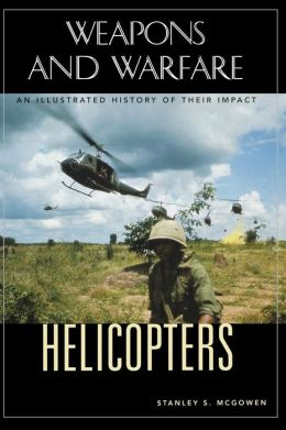 Helicopters: An Illustrated History of Their Impact
