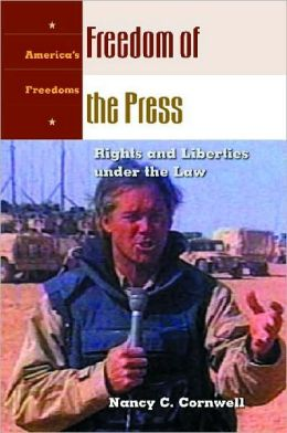 Freedom of the Press: Rights and Liberties under the Law