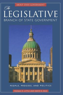 The Legislative Branch of State Government: People, Process, and Politics