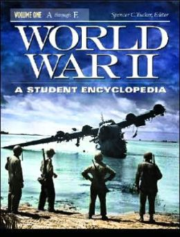 World War II: A Student Encyclopedia