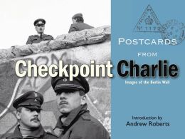 Postcards from Checkpoint Charlie: Images of the Berlin Wall