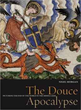 Douce Apocalypse: Picturing the End of the World in the Middle Ages