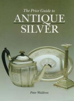 Price Guide to Antique Silver