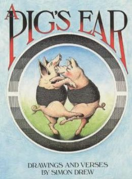 Pig's Ear: Nonsense from the Pigsty