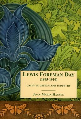 Lewis F. Day: Unity in Design and Industry