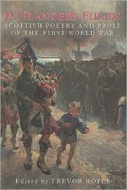 In Flanders Fields: Scottish Poetry and Prose of the First World War