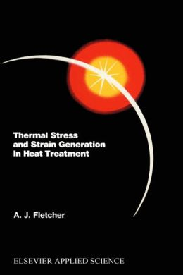 Thermal Stress and Strain Generation in Heat Treatment