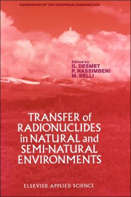 Transfer of Radionuclides in Natural and Semi-Natural Environments