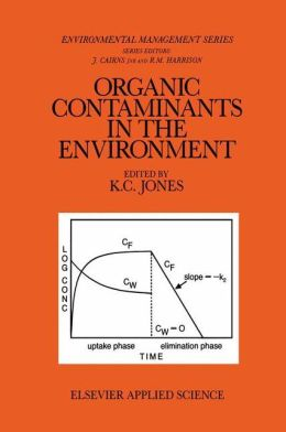 Organic Contaminants in the Environment: Environmental Pathways & Effects